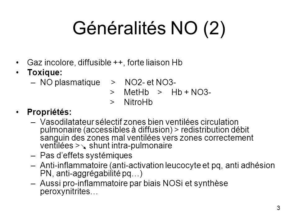 Généralités NO (2) Gaz incolore, diffusible ++, forte liaison Hb