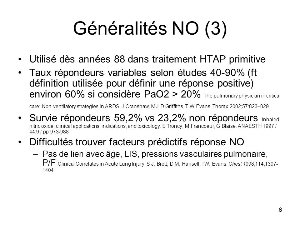 Généralités NO (3) Utilisé dès années 88 dans traitement HTAP primitive.