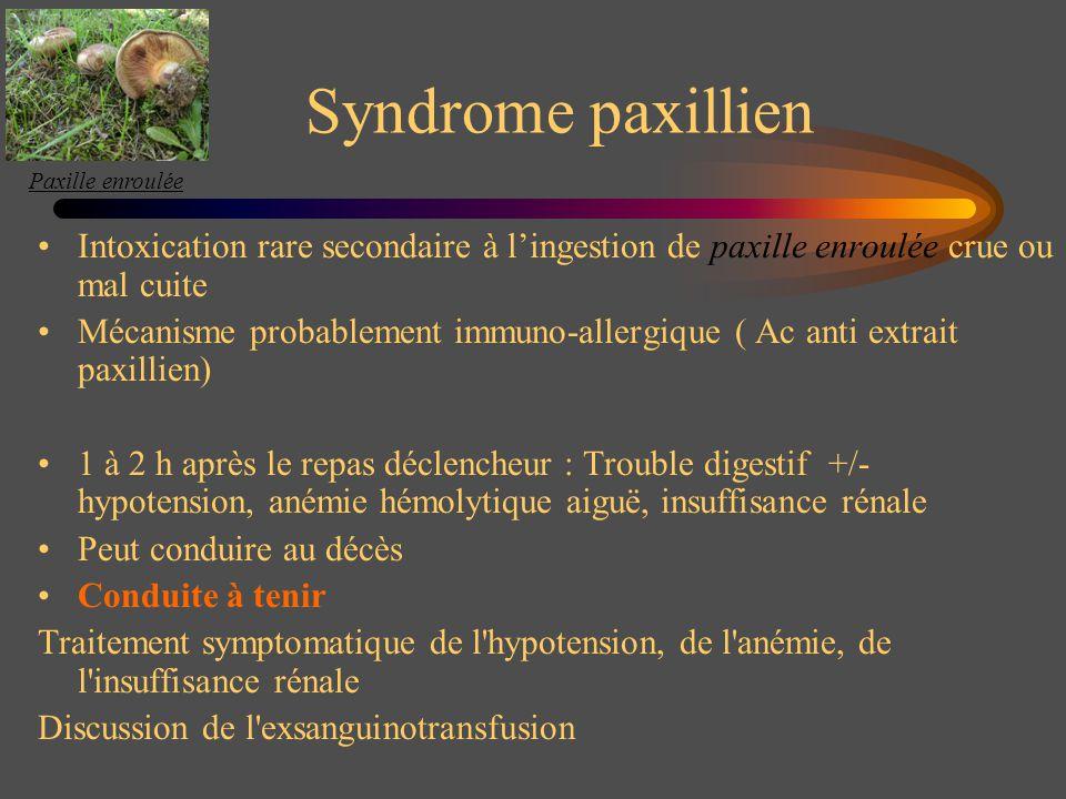 Paxille enroulée Syndrome paxillien. Intoxication rare secondaire à l'ingestion de paxille enroulée crue ou mal cuite.