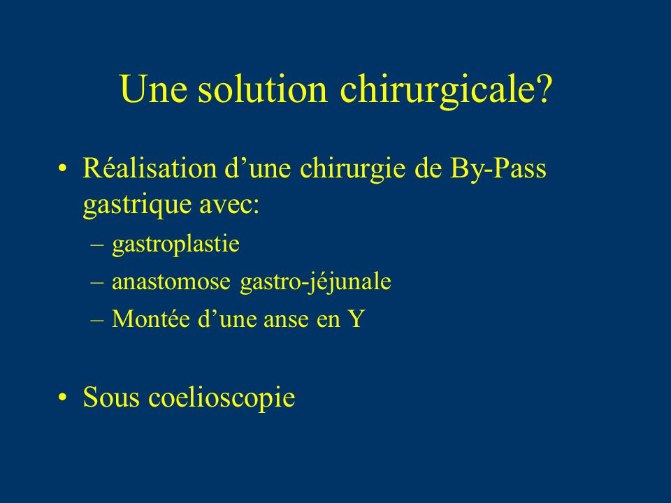 Une solution chirurgicale