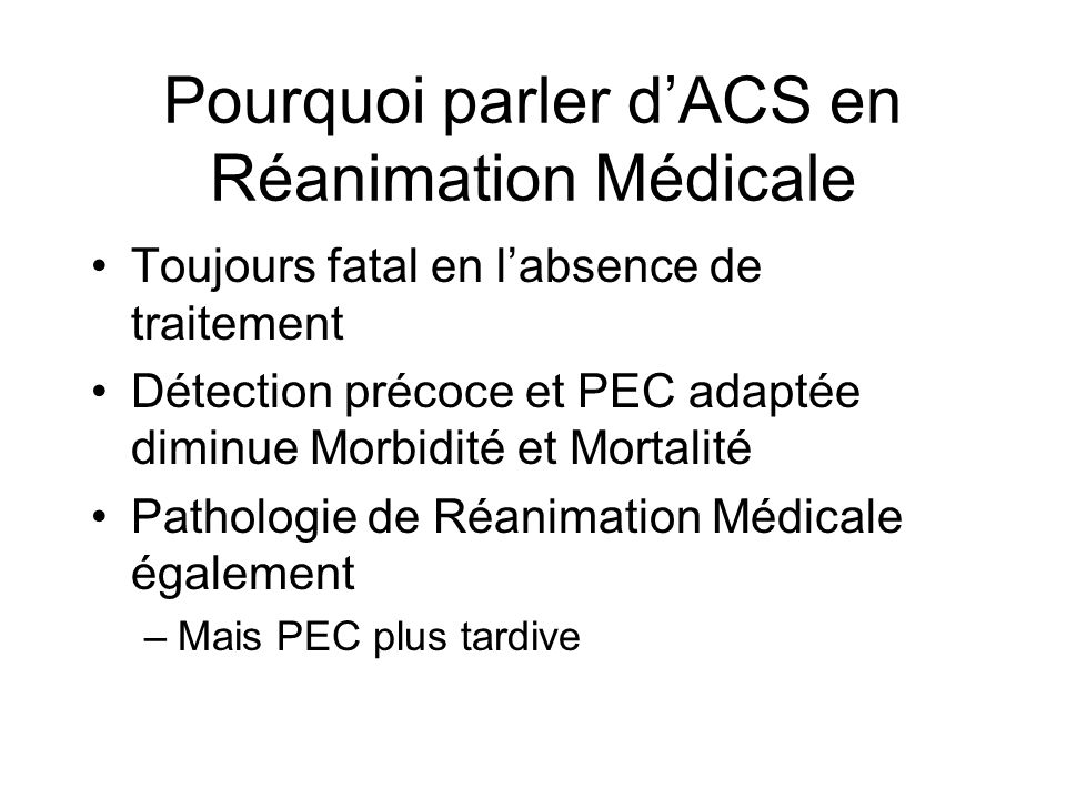 Pourquoi parler d'ACS en Réanimation Médicale