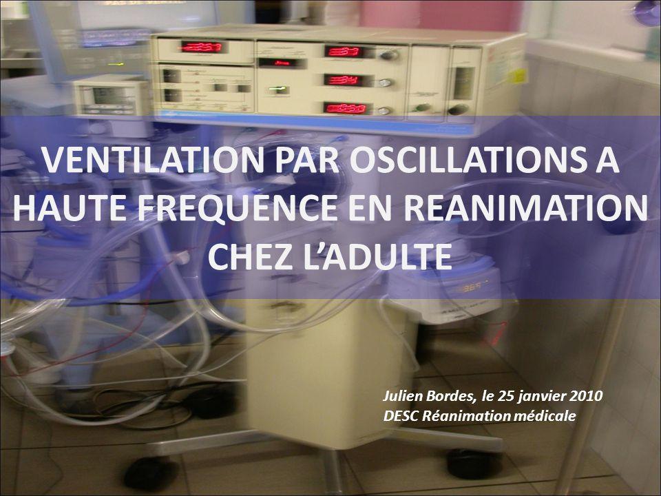 VENTILATION PAR OSCILLATIONS A HAUTE FREQUENCE EN REANIMATION