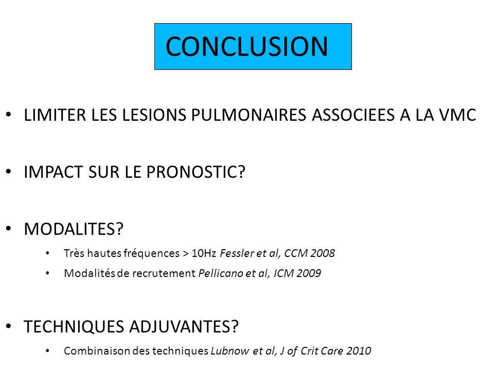 CONCLUSION LIMITER LES LESIONS PULMONAIRES ASSOCIEES A LA VMC