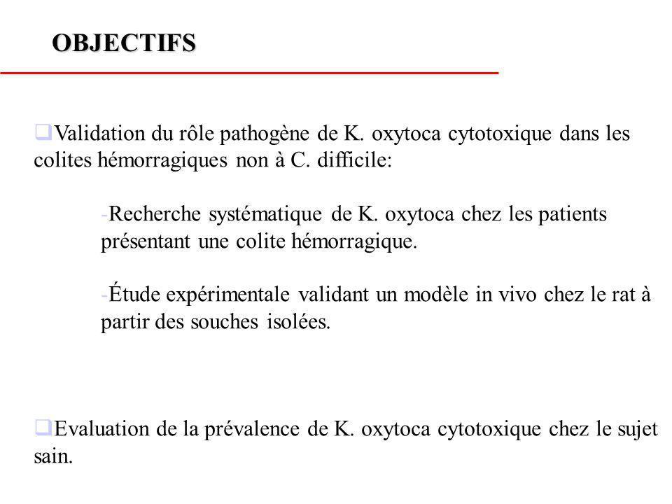 OBJECTIFS Validation du rôle pathogène de K. oxytoca cytotoxique dans les colites hémorragiques non à C. difficile: