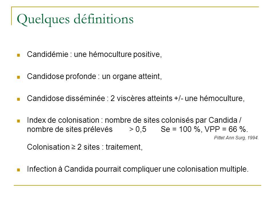 Quelques définitions Candidémie : une hémoculture positive,