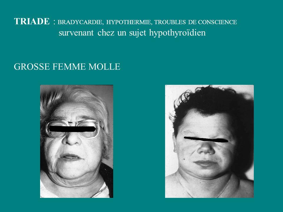 TRIADE : BRADYCARDIE, HYPOTHERMIE, TROUBLES DE CONSCIENCE