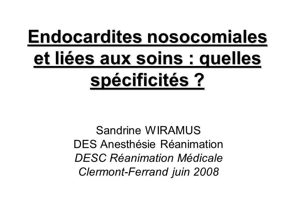 Endocardites nosocomiales et liées aux soins : quelles spécificités