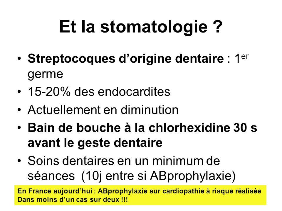 Et la stomatologie Streptocoques d'origine dentaire : 1er germe