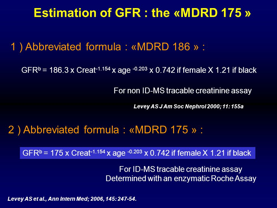Estimation of GFR : the «MDRD 175 »