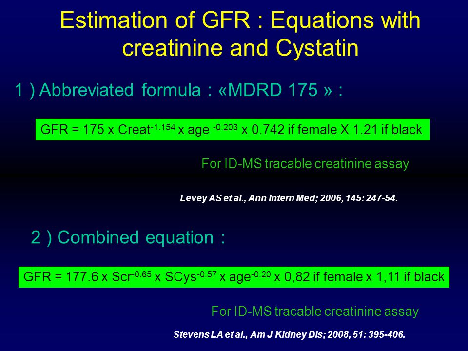 Estimation of GFR : Equations with creatinine and Cystatin
