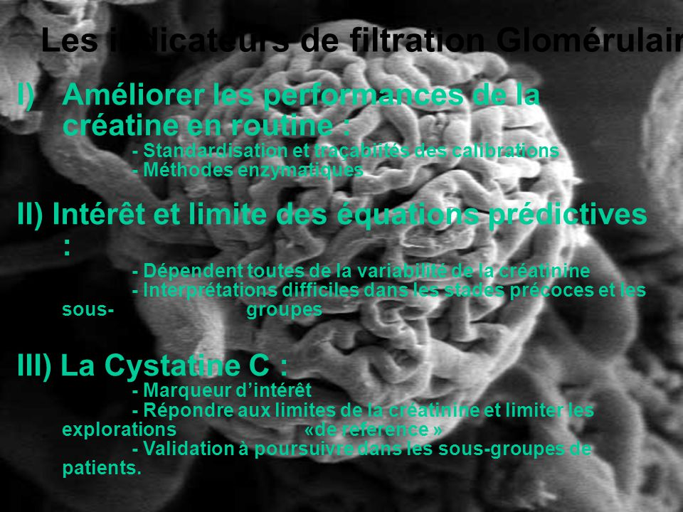Les indicateurs de filtration Glomérulaire
