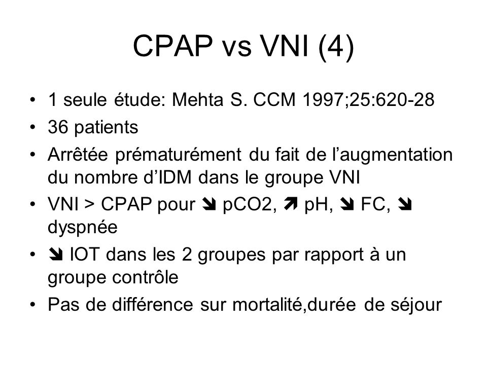 CPAP vs VNI (4) 1 seule étude: Mehta S. CCM 1997;25:620-28 36 patients