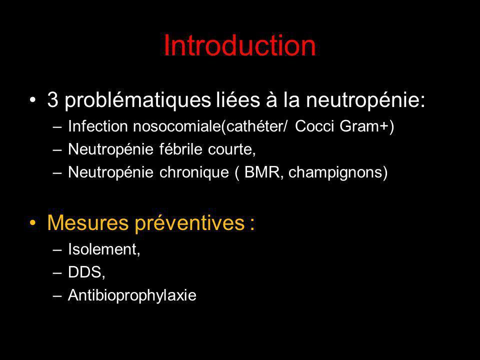 Introduction 3 problématiques liées à la neutropénie: