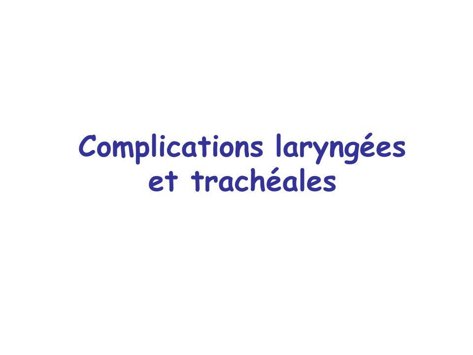 Complications laryngées et trachéales