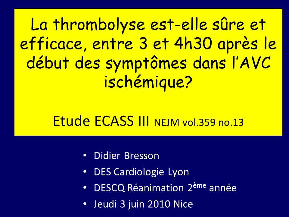 La thrombolyse est-elle sûre et efficace, entre 3 et 4h30 après le début des symptômes dans l'AVC ischémique Etude ECASS III NEJM vol.359 no.13