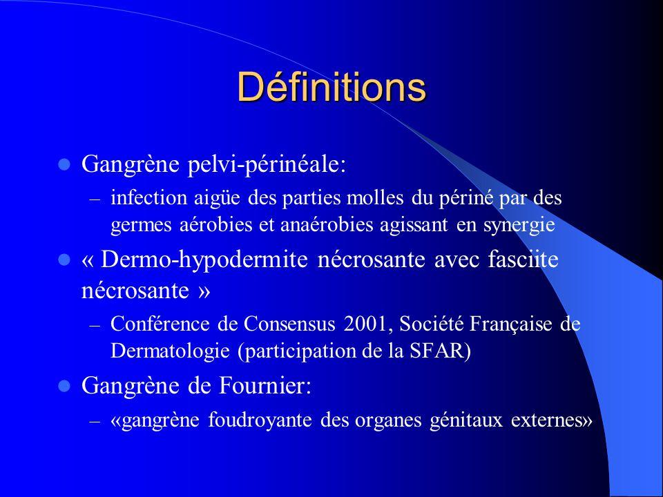 Définitions Gangrène pelvi-périnéale:
