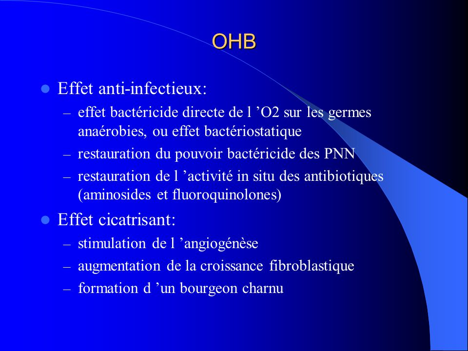 OHB Effet anti-infectieux: Effet cicatrisant: