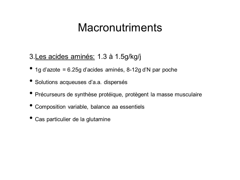 Macronutriments Les acides aminés: 1.3 à 1.5g/kg/j