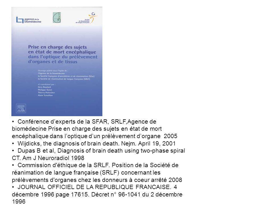 Conférence d'experts de la SFAR, SRLF,Agence de biomédecine Prise en charge des sujets en état de mort encéphalique dans l'optique d'un prélèvement d'organe 2005
