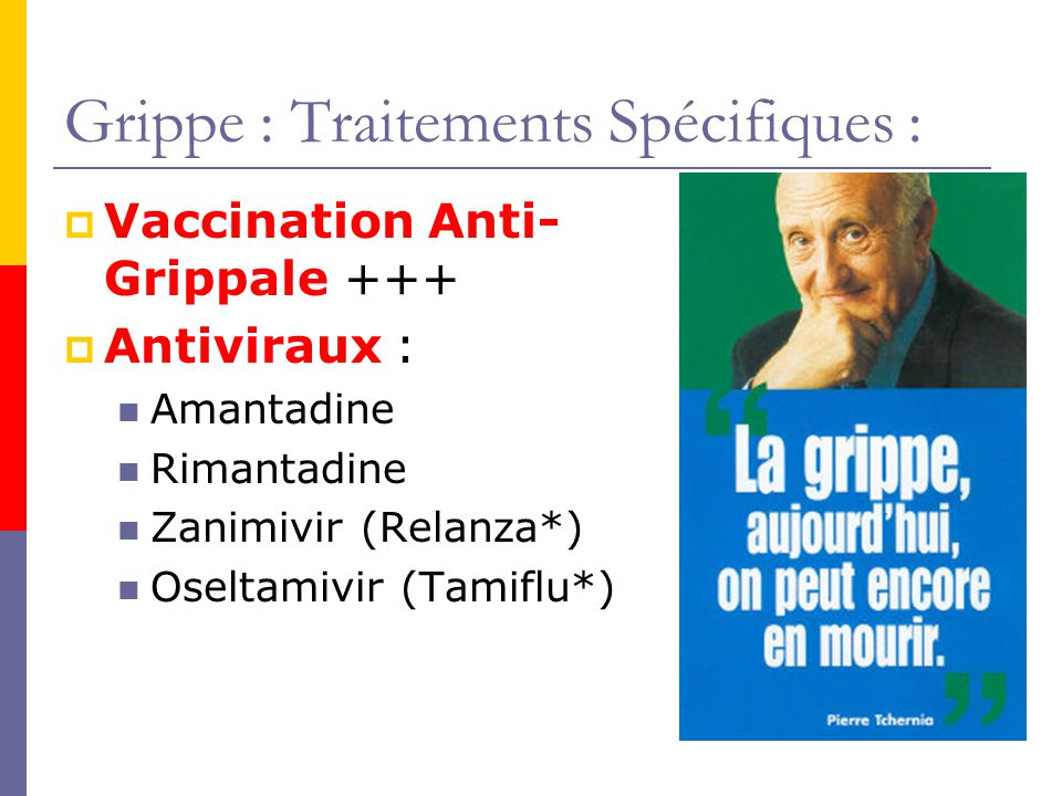 Grippe : Traitements Spécifiques :