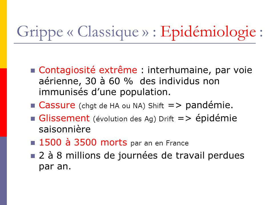 Grippe « Classique » : Epidémiologie :
