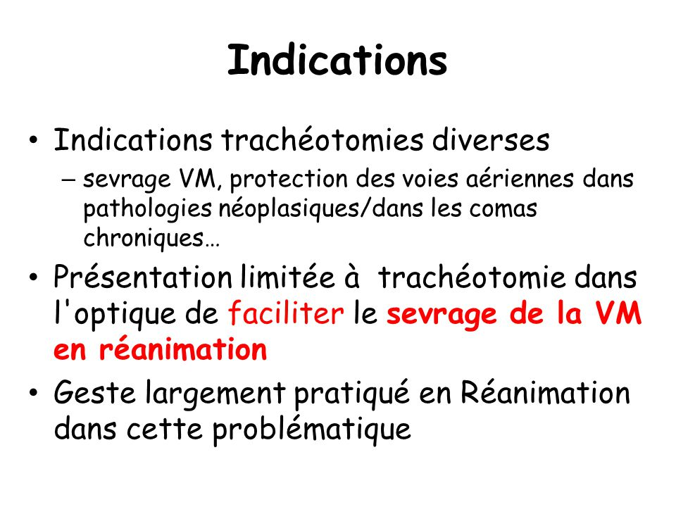 Indications Indications trachéotomies diverses