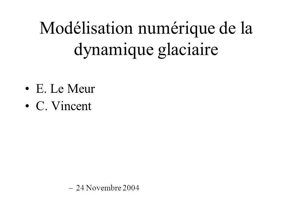Modélisation numérique de la dynamique glaciaire
