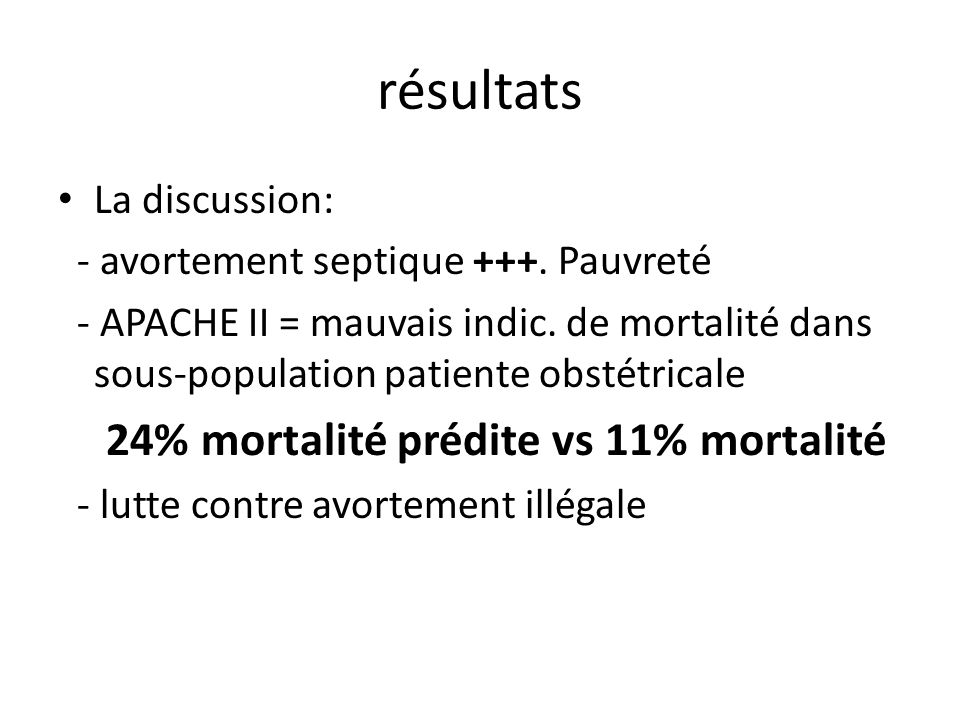 résultats La discussion: - avortement septique +++. Pauvreté