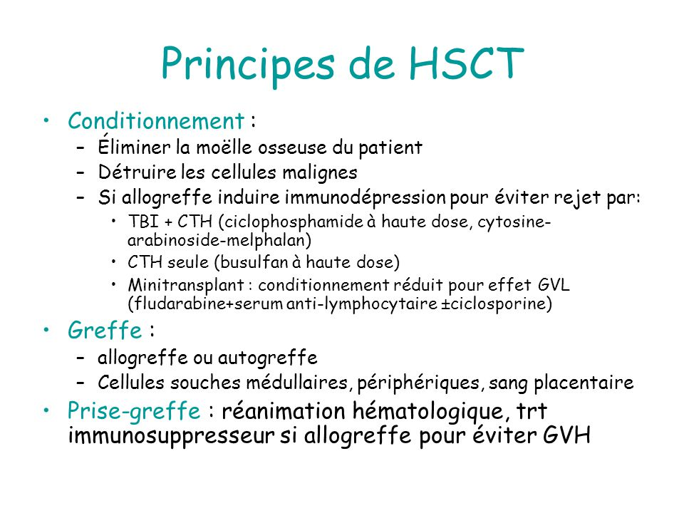 Principes de HSCT Conditionnement : Greffe :