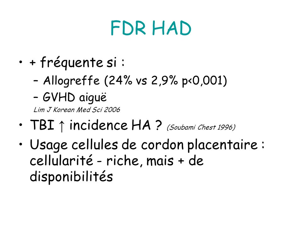 FDR HAD + fréquente si : TBI ↑ incidence HA (Soubami Chest 1996)