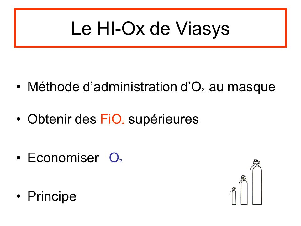 Le HI-Ox de Viasys Méthode d'administration d'O² au masque