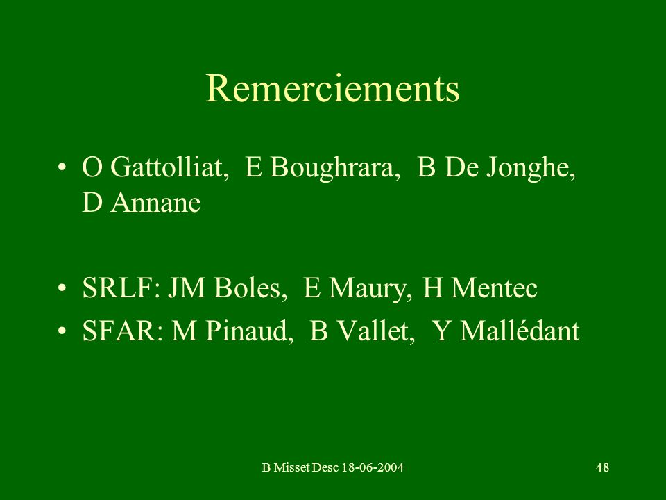 Remerciements O Gattolliat, E Boughrara, B De Jonghe, D Annane