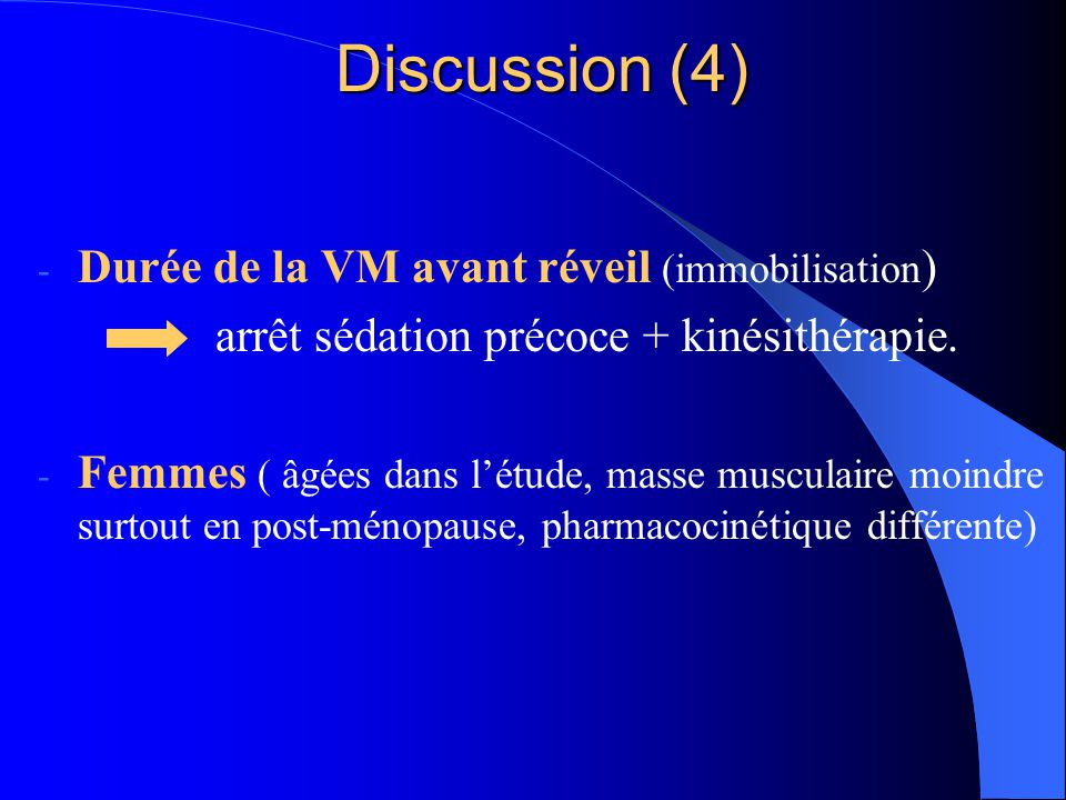 Discussion (4) Durée de la VM avant réveil (immobilisation)