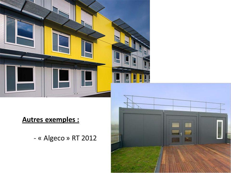 Autres exemples : « Algeco » RT 2012
