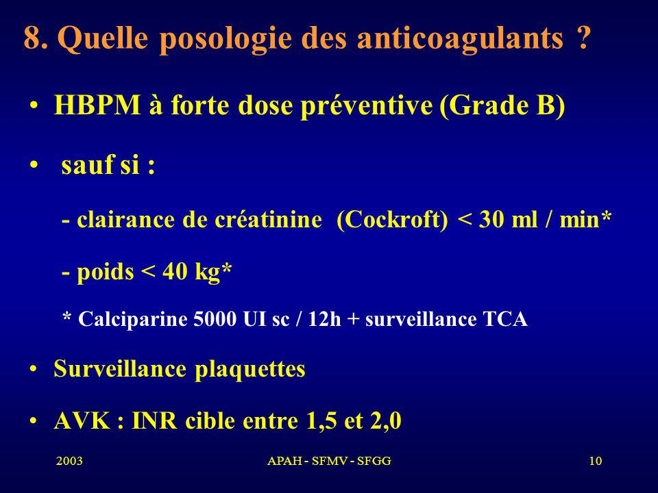 8. Quelle posologie des anticoagulants