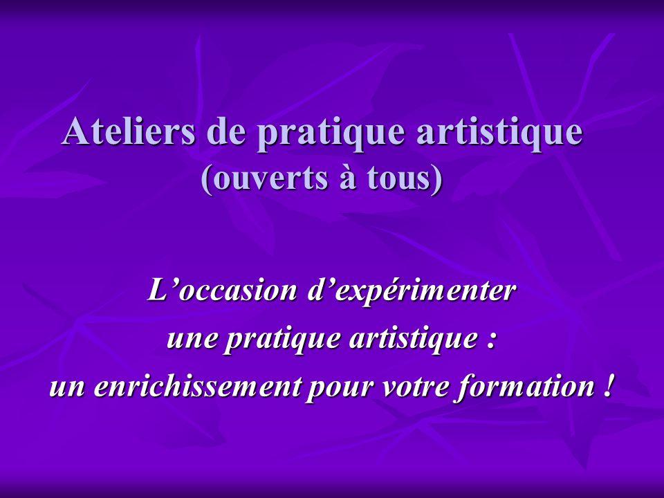 Ateliers de pratique artistique (ouverts à tous)