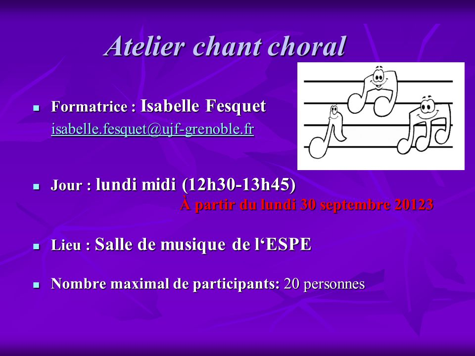 Atelier chant choral isabelle.fesquet@ujf-grenoble.fr