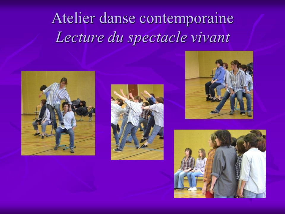 Atelier danse contemporaine Lecture du spectacle vivant
