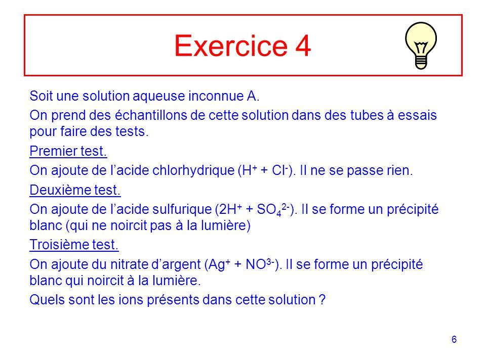 Exercice 4 Soit une solution aqueuse inconnue A.