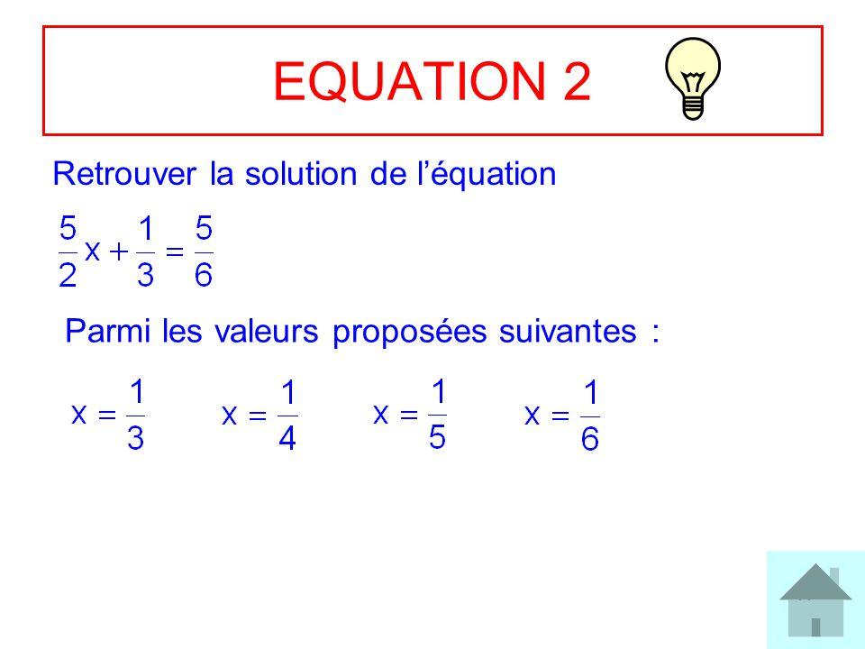 EQUATION 2 Retrouver la solution de l'équation