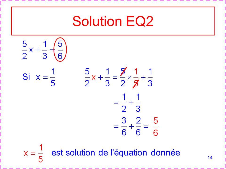 Solution EQ2 Si est solution de l'équation donnée