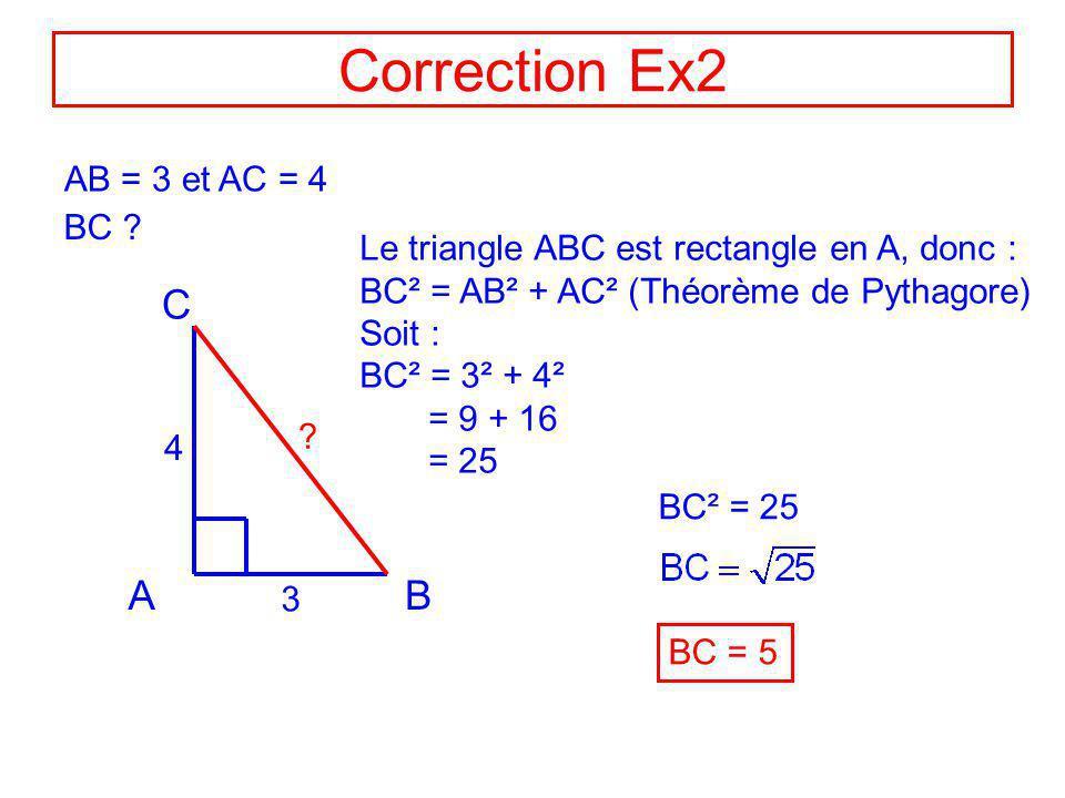 Correction Ex2 C A B AB = 3 et AC = 4 BC