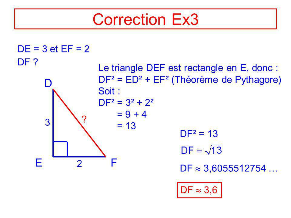 Correction Ex3 D E F DE = 3 et EF = 2 DF