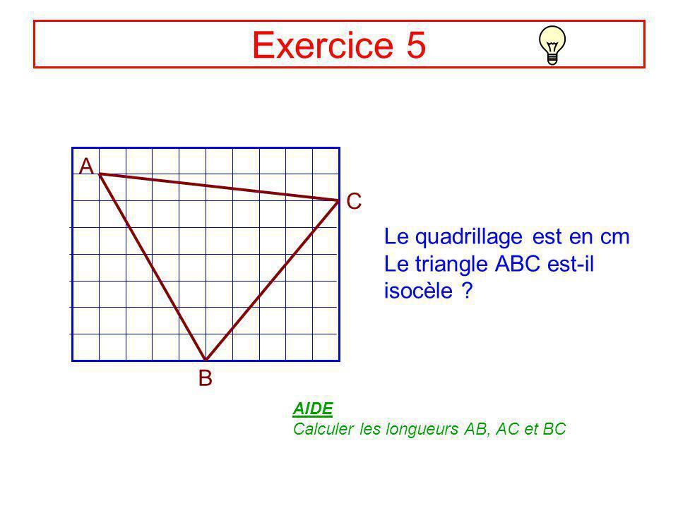 Exercice 5 A C Le quadrillage est en cm
