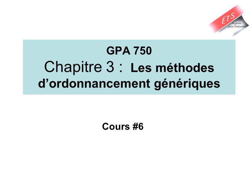 GPA 750 Chapitre 3 : Les méthodes d'ordonnancement génériques