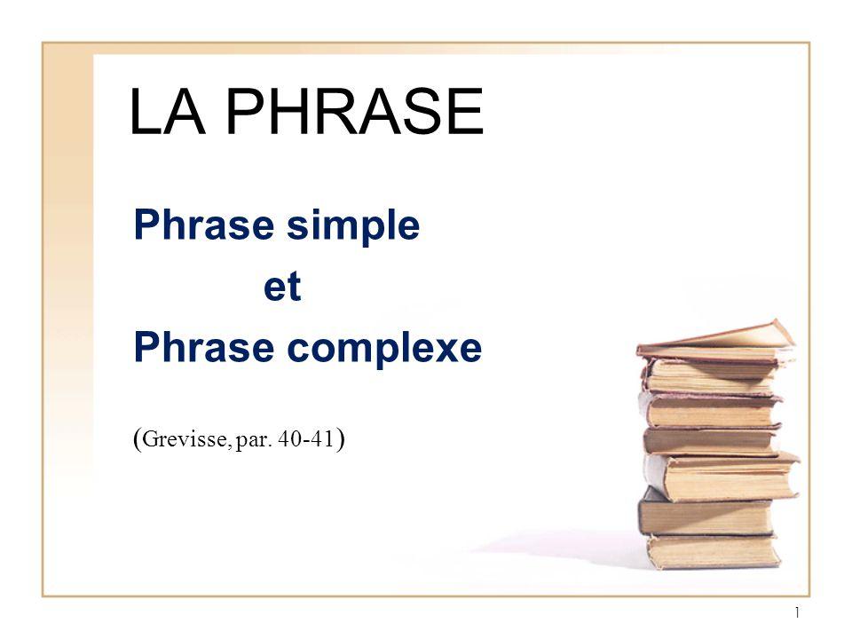 Phrase simple et Phrase complexe (Grevisse, par. 40-41)