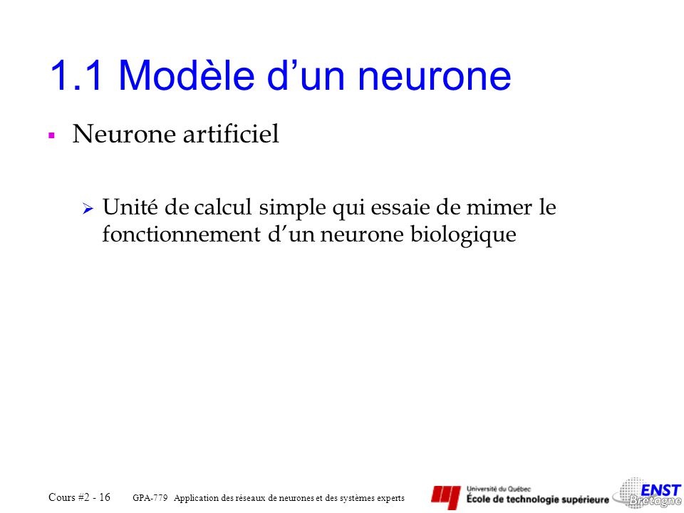 1.1 Modèle d'un neurone Neurone artificiel