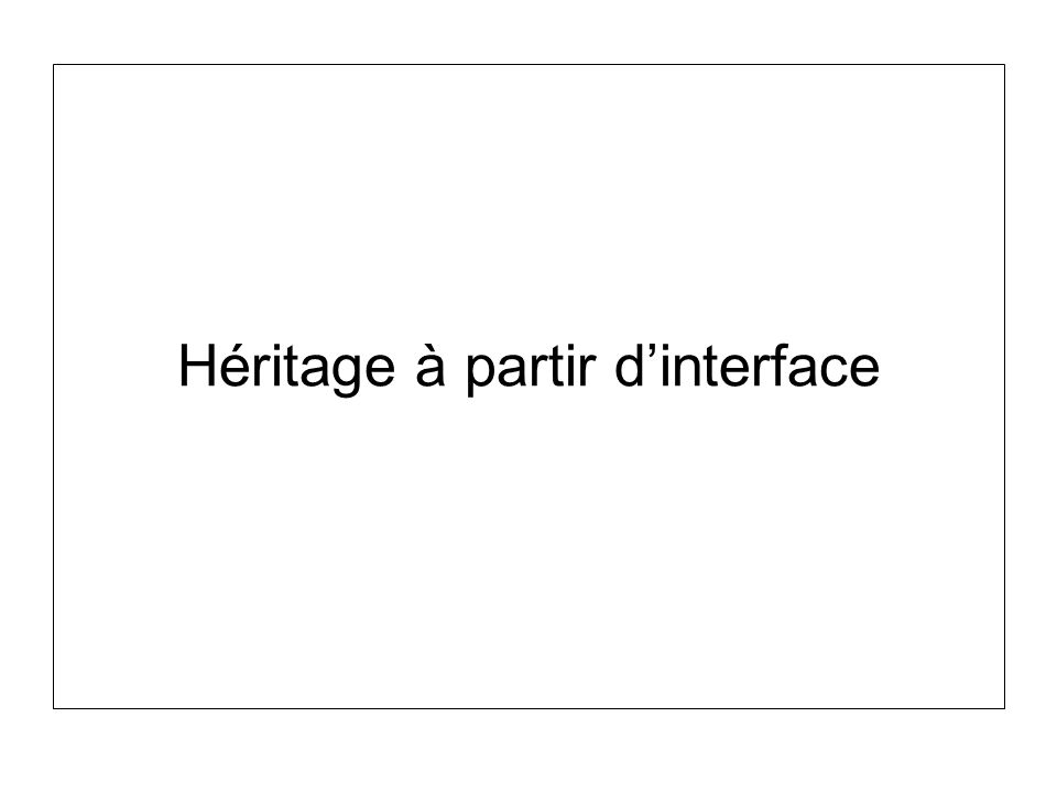 Héritage à partir d'interface