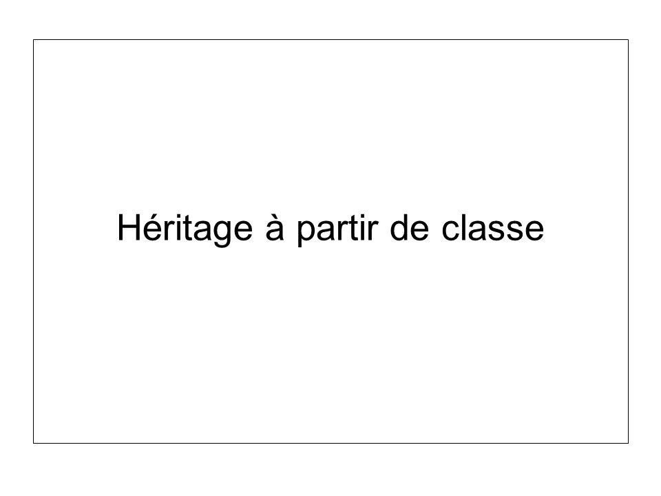 Héritage à partir de classe