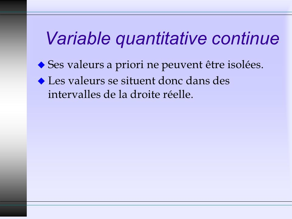 Variable quantitative continue